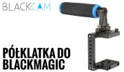 KLATKA półklatka operatorska CAMERA CAGE do Blackmagic BMPC